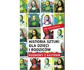 Szczegóły książki HISTORIA SZTUKI DLA DZIECI I RODZICÓW