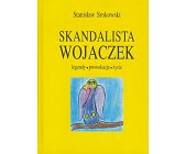 Szczegóły książki SKANDALISTA WOJACZEK