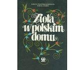 Szczegóły książki ZIOŁA W POLSKIM DOMU