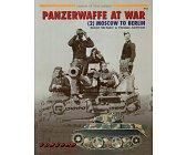 Szczegóły książki PANZERWAFFE AT WAR (2) MOSCOW TO BERLIN (ARMOR AT WAR SERIES 7014)