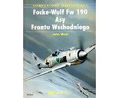Szczegóły książki FOCKE - WULF FW 190 - ASY FRONTU WSCHODNIEGO