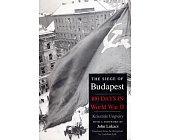 Szczegóły książki THE SIEGE OF BUDAPEST: ONE HUNDRED DAYS IN WORLD WAR II