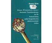 Szczegóły książki KSIĄŻĘ WIŚNIOWIECKI JANUSZ SAMUELA TWARDOWSKIEGO NA TLE BOHATERSKIEJ EPIKI...