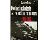 Szczegóły książki PRODUKCJA UZBROJENIA W POLSKIM RUCHU OPORU 1939 - 1944