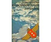 Szczegóły książki W POWIETRZNYM ZWIADZIE