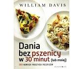 Szczegóły książki DANIA BEZ PSZENICY W 30 MINUT (LUB MNIEJ)