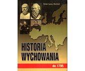 Szczegóły książki HISTORIA WYCHOWANIA DO 1795