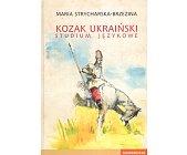 Szczegóły książki KOZAK UKRAIŃSKI. STUDIUM JĘZYKOWE