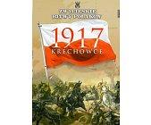 Szczegóły książki KRECHOWCE 1917 (ZWYCIĘSKIE BITWY POLAKÓW, TOM 17)