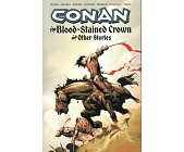 Szczegóły książki CONAN. THE BLOOD - STAINED CROWN AND OTHER STORIES