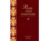 Szczegóły książki POLSKIE PIEŚNI PATRIOTYCZNE