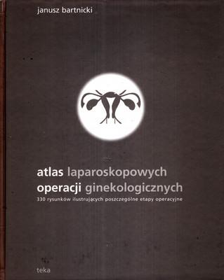 ATLAS LAPAROSKOPOWYCH OPERACJI GINEKOLOGICZNYCH