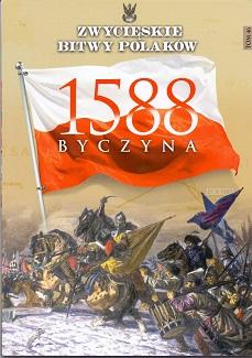 BYCZYNA 1588 (ZWYCIĘSKIE BITWY POLAKÓW, TOM 46)