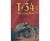 Szczegóły książki T - 34. MITYCZNA BROŃ (OBA TOMY)