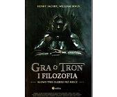 Szczegóły książki GRA O TRON I FILOZOFIA