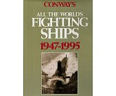 Szczegóły książki ALL THE WORLDS FIGTING SHIPS 1947-1995