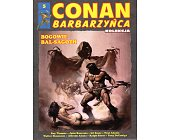 Szczegóły książki CONAN BARBARZYŃCA - BOGOWIE BAL-SAGOTH (5)