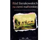Szczegóły książki RÓD SIERAKOWSKICH NA ZIEMI MALBORSKIEJ