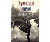 Szczegóły książki USYPAĆ GÓRY. HISTORIE Z POLESIA