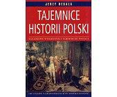 Szczegóły książki TAJEMNICE HISTORII POLSKI