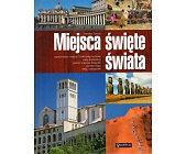 Szczegóły książki MIEJSCA ŚWIĘTE ŚWIATA