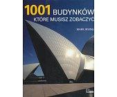 Szczegóły książki 1001 BUDYNKÓW KTÓRE MUSISZ ZOBACZYĆ