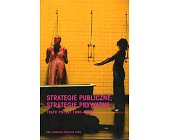 Szczegóły książki STRATEGIE PUBLICZNE, STRATEGIE PRYWATNE. TEATR POLSKI 1990 - 2005