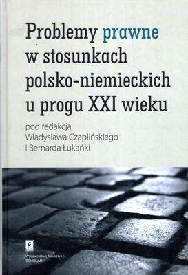 PROBLEMY PRAWNE W STOSUNKACH POLSKO - NIEMIECKICH U PROGU XXI WIEKU