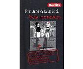 Szczegóły książki FRANCUSKI BEZ CENZURY