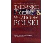 Szczegóły książki TAJEMNICE WŁADCÓW POLSKI