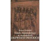 Szczegóły książki CREDO APOSTOLORUM W ROMAŃSKICH DRZWIACH PŁOCKICH