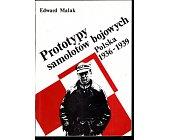Szczegóły książki PROTOTYPY SAMOLOTÓW BOJOWYCH-POLSKA 1936-1939