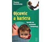 Szczegóły książki OJCOWIE A KARIERA. SPOSÓB NA UZYSKANIE RÓWNOWAGI.