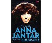 Szczegóły książki ANNA JANTAR - TYLE SŁOŃCA. BIOGRAFIA