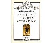 Szczegóły książki KOMPENDIUM KATECHIZMU KOŚCIOŁA KATOLICKIEGO