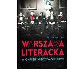 Szczegóły książki WARSZAWA LITERACKA W OKRESIE MIĘDZYWOJENNYM