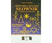 Szczegóły książki HISTORIA RELIGII SŁOWNIK TERMINOLOGICZNY