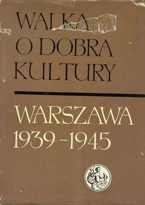 WALKA O DOBRA KULTURY WARSZAWA 1939 - 1945 - 2 TOMY