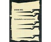 Szczegóły książki CYTADELA WARSZAWSKA