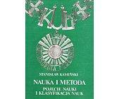 Szczegóły książki NAUKA I METODA. POJĘCIE NAUKI I KLASYFIKACJA NAUK