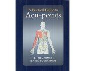 Szczegóły książki A PRACTICAL GUIDE TO ACU-POINTS