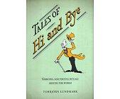 Szczegóły książki TALES OF HI AND BYE. GREETING AND PARTING RITUALS AROUND THE WORLD