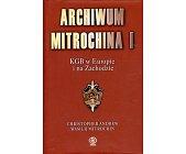 Szczegóły książki ARCHIWUM MITROCHINA I