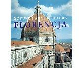 Szczegóły książki FLORENCJA  SZTUKA I ARCHITEKTURA