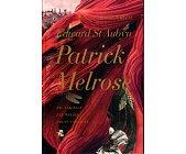 Szczegóły książki PATRICK MELROSE - TOM 1 - NIC TAKIEGO, ZŁE WIEŚCI, JAKAŚ NADZIEJA