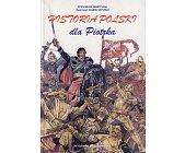 Szczegóły książki HISTORIA POLSKI DLA PIOTRKA
