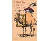 Szczegóły książki POLAKÓW PORTRETY PUSTYNNE