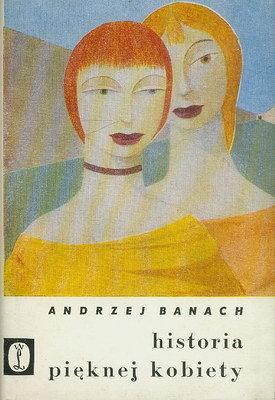 Znalezione obrazy dla zapytania Andrzej Banach Historia pięknej kobiety