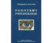 Szczegóły książki PODSTAWY PSYCHOLOGII