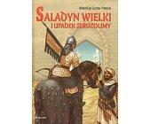 Szczegóły książki SALADYN WIELKI I UPADEK JEROZOLIMY